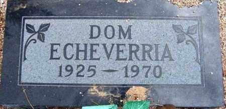ECHEVERRIA, DOMINIQUE (DOM) - Maricopa County, Arizona   DOMINIQUE (DOM) ECHEVERRIA - Arizona Gravestone Photos