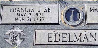 EDELMAN, FRANCIS J., SR. - Maricopa County, Arizona | FRANCIS J., SR. EDELMAN - Arizona Gravestone Photos