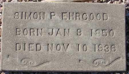 EHRGOOD, SIMON P. - Maricopa County, Arizona | SIMON P. EHRGOOD - Arizona Gravestone Photos
