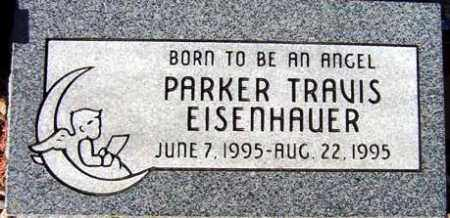 EISENHAUER, PARKER TRAVIS - Maricopa County, Arizona | PARKER TRAVIS EISENHAUER - Arizona Gravestone Photos