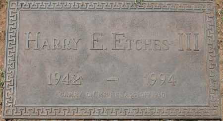 ETCHES, HARRY E. III - Maricopa County, Arizona | HARRY E. III ETCHES - Arizona Gravestone Photos