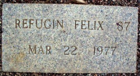 FELIX, REFUGIN - Maricopa County, Arizona   REFUGIN FELIX - Arizona Gravestone Photos