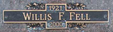 FELL, WILLIS F - Maricopa County, Arizona | WILLIS F FELL - Arizona Gravestone Photos