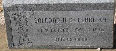 FERREIRA, SOLEDAD N. - Maricopa County, Arizona | SOLEDAD N. FERREIRA - Arizona Gravestone Photos