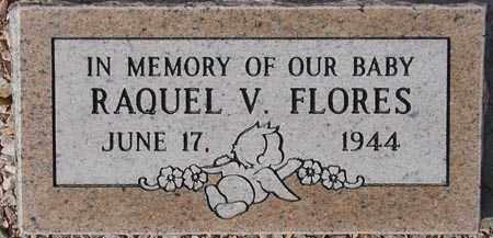 FLORES, RAQUEL V. - Maricopa County, Arizona   RAQUEL V. FLORES - Arizona Gravestone Photos