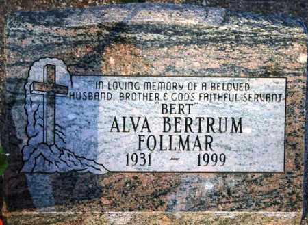 FOLLMAR, ALVA BERTRUM (BERT) - Maricopa County, Arizona | ALVA BERTRUM (BERT) FOLLMAR - Arizona Gravestone Photos