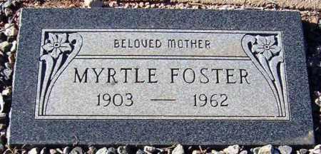 FOSTER, MYRTLE - Maricopa County, Arizona   MYRTLE FOSTER - Arizona Gravestone Photos