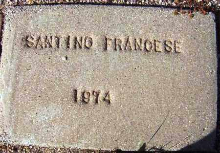 FRANCESE, SANTINO - Maricopa County, Arizona | SANTINO FRANCESE - Arizona Gravestone Photos