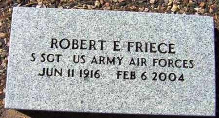 FRIECE, ROBERT E. - Maricopa County, Arizona | ROBERT E. FRIECE - Arizona Gravestone Photos