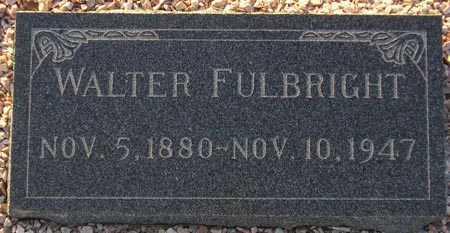 FULBRIGHT, WALTER - Maricopa County, Arizona | WALTER FULBRIGHT - Arizona Gravestone Photos