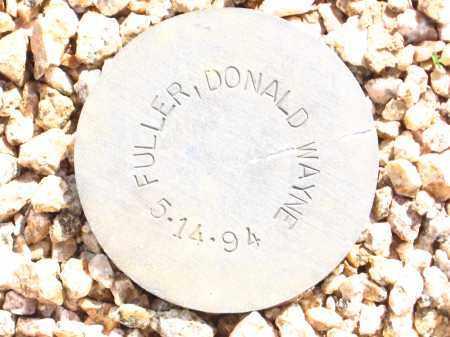 FULLER, DONALD WAYNE - Maricopa County, Arizona | DONALD WAYNE FULLER - Arizona Gravestone Photos