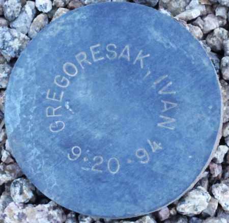 GREGORESAK, IVAN - Maricopa County, Arizona | IVAN GREGORESAK - Arizona Gravestone Photos