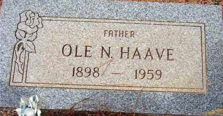 HAAVE, OLE N. - Maricopa County, Arizona | OLE N. HAAVE - Arizona Gravestone Photos