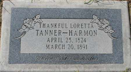 TANNER HARMON, THANKFUL LORETTA - Maricopa County, Arizona | THANKFUL LORETTA TANNER HARMON - Arizona Gravestone Photos