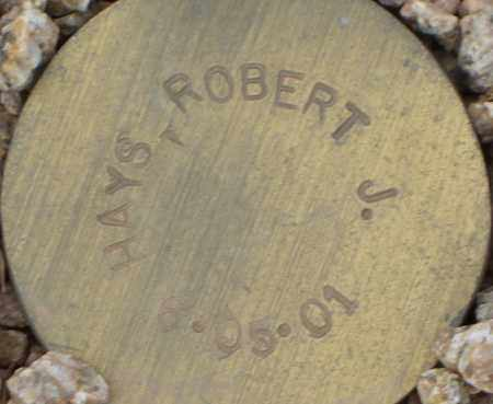 HAYS, ROBERT J. - Maricopa County, Arizona | ROBERT J. HAYS - Arizona Gravestone Photos