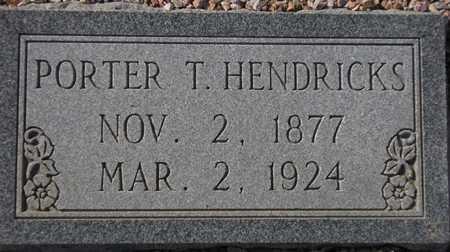 HENDRICKS, PORTER T. - Maricopa County, Arizona | PORTER T. HENDRICKS - Arizona Gravestone Photos