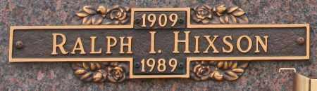 HIXSON, RALPH I - Maricopa County, Arizona | RALPH I HIXSON - Arizona Gravestone Photos