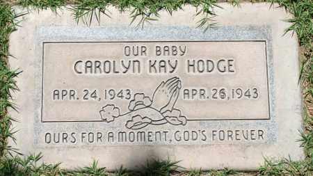 HODGE, CAROLYN KAY - Maricopa County, Arizona | CAROLYN KAY HODGE - Arizona Gravestone Photos