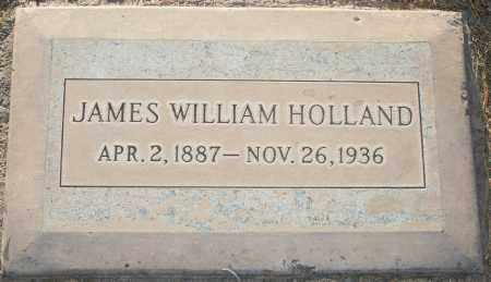 HOLLAND, JAMES WILLIAM - Maricopa County, Arizona | JAMES WILLIAM HOLLAND - Arizona Gravestone Photos