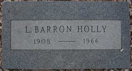 HOLLY, L. BARRON - Maricopa County, Arizona | L. BARRON HOLLY - Arizona Gravestone Photos