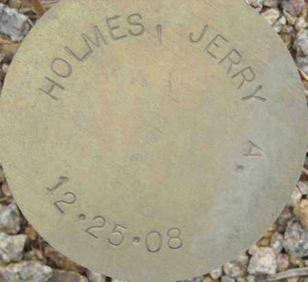 HOLMES, JERRY A. - Maricopa County, Arizona | JERRY A. HOLMES - Arizona Gravestone Photos