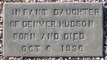 HUDSON, INFANT DAUGHTER - Maricopa County, Arizona | INFANT DAUGHTER HUDSON - Arizona Gravestone Photos