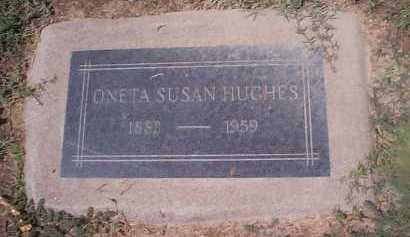 HUGHES, ONETA SUSAN - Maricopa County, Arizona   ONETA SUSAN HUGHES - Arizona Gravestone Photos