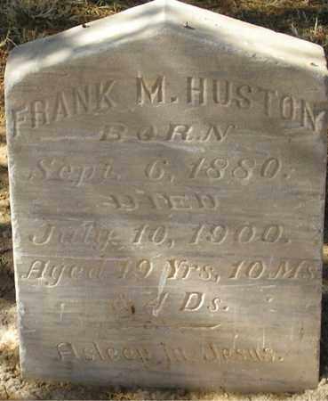 HUSTON, FRANK M. - Maricopa County, Arizona | FRANK M. HUSTON - Arizona Gravestone Photos