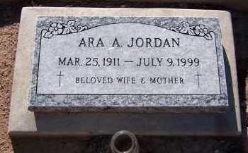 JORDAN, ARA A. - Maricopa County, Arizona | ARA A. JORDAN - Arizona Gravestone Photos