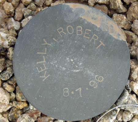 KELLY, ROBERT - Maricopa County, Arizona | ROBERT KELLY - Arizona Gravestone Photos