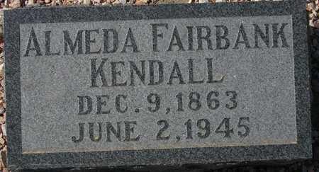 KENDALL, ALMEDA FAIRBANK - Maricopa County, Arizona | ALMEDA FAIRBANK KENDALL - Arizona Gravestone Photos