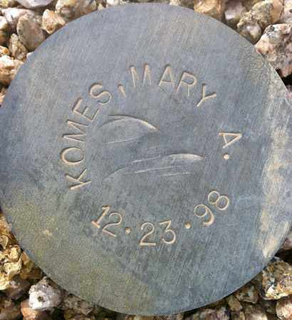 KOMES, MARY A. - Maricopa County, Arizona | MARY A. KOMES - Arizona Gravestone Photos
