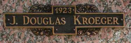 KROEGER, J DOUGLAS - Maricopa County, Arizona   J DOUGLAS KROEGER - Arizona Gravestone Photos