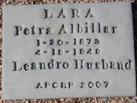 LARA, PETRA ALBILLAR - Maricopa County, Arizona | PETRA ALBILLAR LARA - Arizona Gravestone Photos