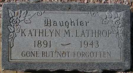 LATHROP, KATHLYN M. - Maricopa County, Arizona | KATHLYN M. LATHROP - Arizona Gravestone Photos