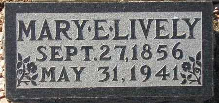 LIVELY, MARY E. - Maricopa County, Arizona | MARY E. LIVELY - Arizona Gravestone Photos