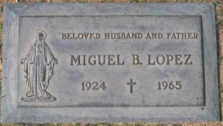 LOPEZ, MIGUEL B. - Maricopa County, Arizona | MIGUEL B. LOPEZ - Arizona Gravestone Photos