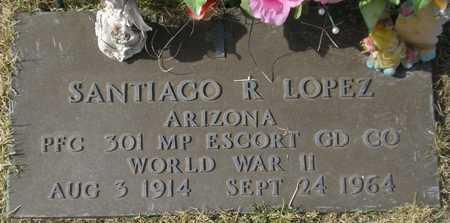 LOPEZ, SANTIAGO R. - Maricopa County, Arizona   SANTIAGO R. LOPEZ - Arizona Gravestone Photos