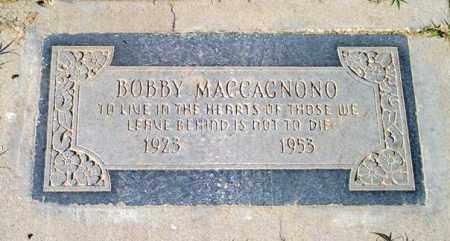 MACCAGNONO, BOBBY - Maricopa County, Arizona | BOBBY MACCAGNONO - Arizona Gravestone Photos