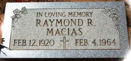 MACIAS, RAYMOND R. - Maricopa County, Arizona | RAYMOND R. MACIAS - Arizona Gravestone Photos