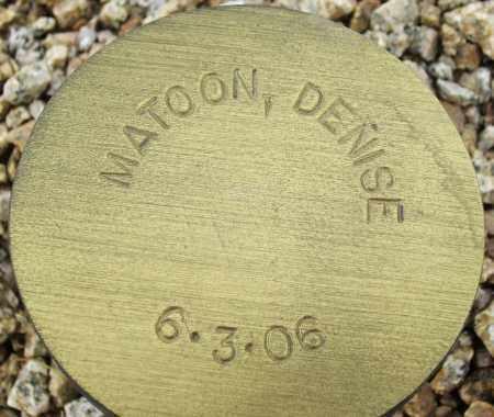 MATOON, DENISE - Maricopa County, Arizona | DENISE MATOON - Arizona Gravestone Photos