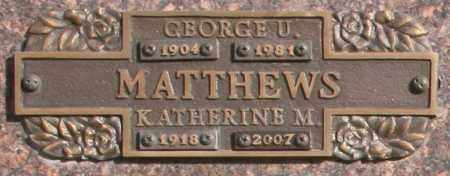 MATTHEWS, GEORGE U - Maricopa County, Arizona | GEORGE U MATTHEWS - Arizona Gravestone Photos