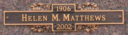 MATTHEWS, HELEN M - Maricopa County, Arizona | HELEN M MATTHEWS - Arizona Gravestone Photos