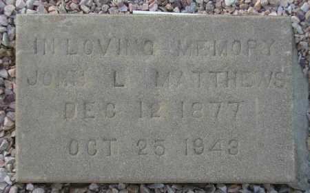 MATTHEWS, JOHN L. - Maricopa County, Arizona | JOHN L. MATTHEWS - Arizona Gravestone Photos