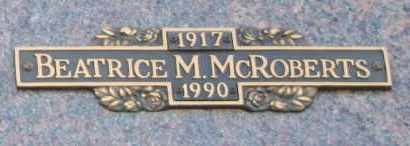 MCROBERTS, BEATRICE M - Maricopa County, Arizona | BEATRICE M MCROBERTS - Arizona Gravestone Photos