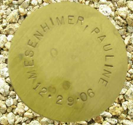 MESENHIMER, PAULINE - Maricopa County, Arizona | PAULINE MESENHIMER - Arizona Gravestone Photos