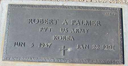 PALMER, ROBERT A. - Maricopa County, Arizona | ROBERT A. PALMER - Arizona Gravestone Photos