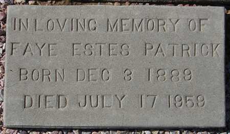 PATRICK, FAYE ESTES - Maricopa County, Arizona | FAYE ESTES PATRICK - Arizona Gravestone Photos