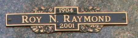 RAYMOND, ROY N - Maricopa County, Arizona   ROY N RAYMOND - Arizona Gravestone Photos