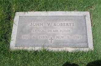 ROBERTS, JOHN V - Maricopa County, Arizona | JOHN V ROBERTS - Arizona Gravestone Photos